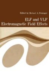ELF and VLF Electromagnetic Field Effects