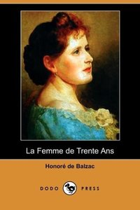 La Femme de Trente ANS (Dodo Press)