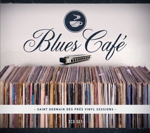 Blues Cafe-Saint Germain De Pres Vinyl Sessions