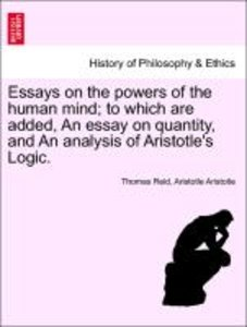 Essays on the powers of the human mind; to which are added, An e