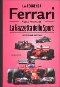 La leggenda Ferrari nelle pagine de «La Gazzetta dello Sport»