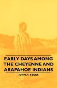 Early Days Among the Cheyenne and Arapahoe Indians
