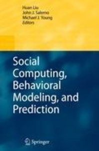 Social Computing, Behavioral Modeling, and Prediction