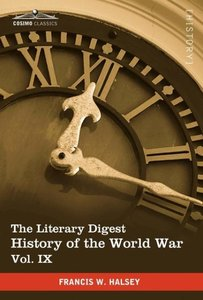 The Literary Digest History of the World War, Vol. IX (in Ten Vo