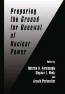 Preparing the Ground for Renewal of Nuclear Power
