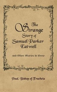 The Strange Story of Samuel Parker Eatwell and Other Stories