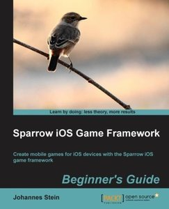 Sparrow iOS Game Framework Beginner's Guide
