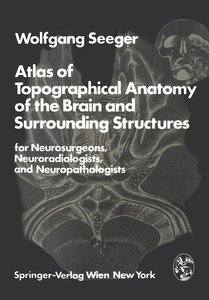 Atlas of Topographical Anatomy of the Brain and Surrounding Stru