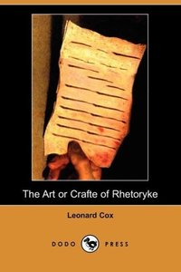 The Art or Crafte of Rhetoryke (Dodo Press)