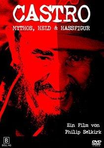 Castro - Mythos, Held & Hassfigur