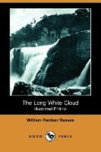 The Long White Cloud (Illustrated Edition) (Dodo Press)