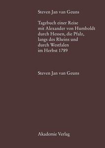 Steven Jan van Geuns. Tagebuch einer Reise mit Alexander von Hum