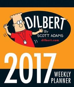 Dilbert 2017 Weekly Planner Calendar