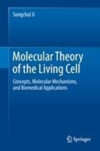 Molecular Theory of the Living Cell