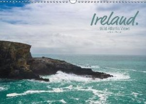 Ireland. Wild Atlantic Views / UK-Version (Wall Calendar 2015 DI