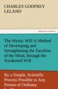 The Mystic Will A Method of Developing and Strengthening the Fac