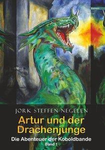 Artur und der Drachenjunge: Die Abenteuer der Koboldbande 01