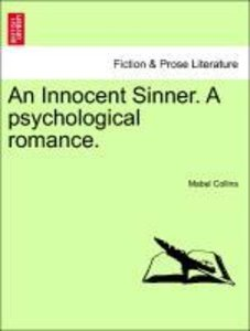 An Innocent Sinner. A psychological romance. Vol. I.