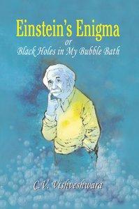 Einstein's Enigma or Black Holes in my Bubblebath