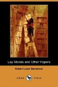 Lay Morals and Other Papers (Dodo Press)