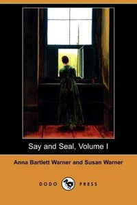 Say and Seal, Volume I (Dodo Press)