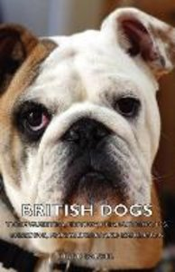 British Dogs - Their Varieties, History, Characteristics, Breedi