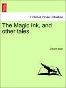 The Magic Ink, and other tales.