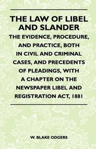 The Law Of Libel And Slander - The Evidence, Procedure, And Prac