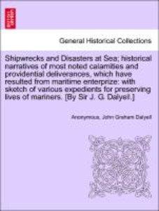 Shipwrecks and Disasters at Sea; historical narratives of most n