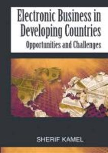 Electronic Business in Developing Countries: Opportunities and C