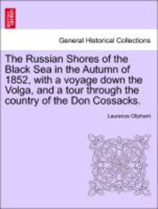 The Russian Shores of the Black Sea in the Autumn of 1852, with