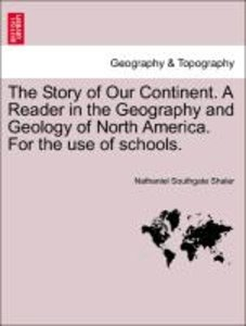 The Story of Our Continent. A Reader in the Geography and Geolog