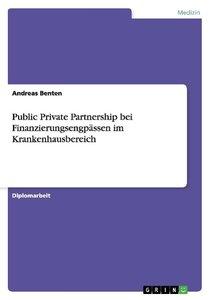 Public Private Partnership bei Finanzierungsengpässen im Kranken