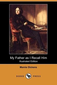 My Father as I Recall Him (Illustrated Edition) (Dodo Press)