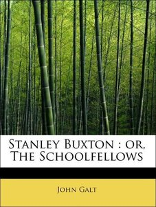 Stanley Buxton : or, The Schoolfellows
