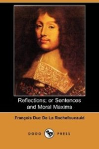 Reflections; Or Sentences and Moral Maxims (Dodo Press)