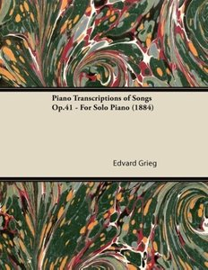 Piano Transcriptions of Songs Op.41 - For Solo Piano (1884)