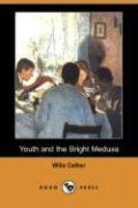 Youth and the Bright Medusa (Dodo Press)