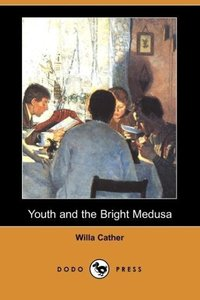 Youth and the Bright Medusa (Dodo Press)