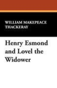 Henry Esmond and Lovel the Widower