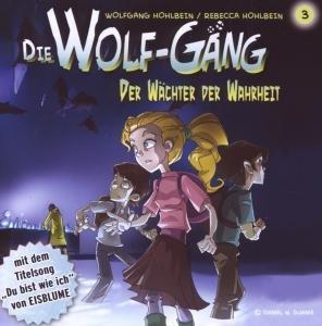 Die Wolf-Gäng Vol.3 Der Wächter Der Wahrheit!