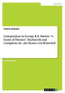 "Sozioprudenz in George R.R. Martins \""A Game of Thrones\"". Machi"