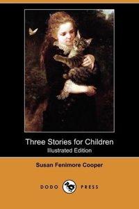 Three Stories for Children (Illustrated Edition) (Dodo Press)