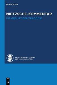 """Nietzsche-Kommentar: """"Die Geburt der Tragödie aus dem Geiste der"""