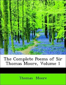 The Complete Poems of Sir Thomas Moore, Volume 1