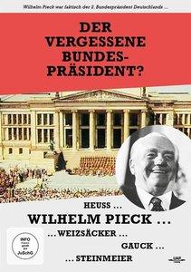 Der vergessene Bundespräsident? - WILHELM PIECK