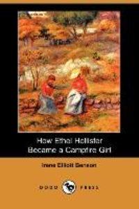 How Ethel Hollister Became a Campfire Girl (Dodo Press)