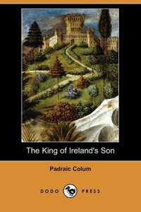 The King of Ireland's Son (Dodo Press)