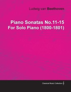 Piano Sonatas No.11-15 by Ludwig Van Beethoven for Solo Piano (1