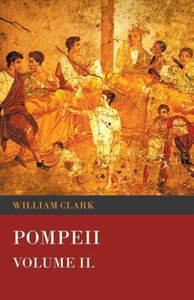 Pompeii - Volume II.